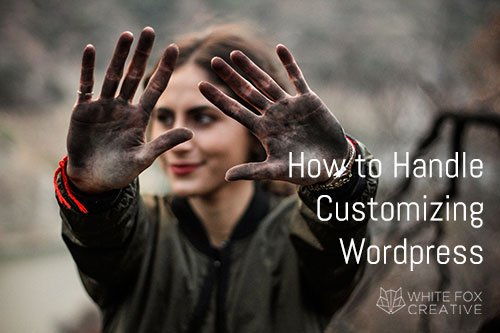 How to Handle Customizing WordPress