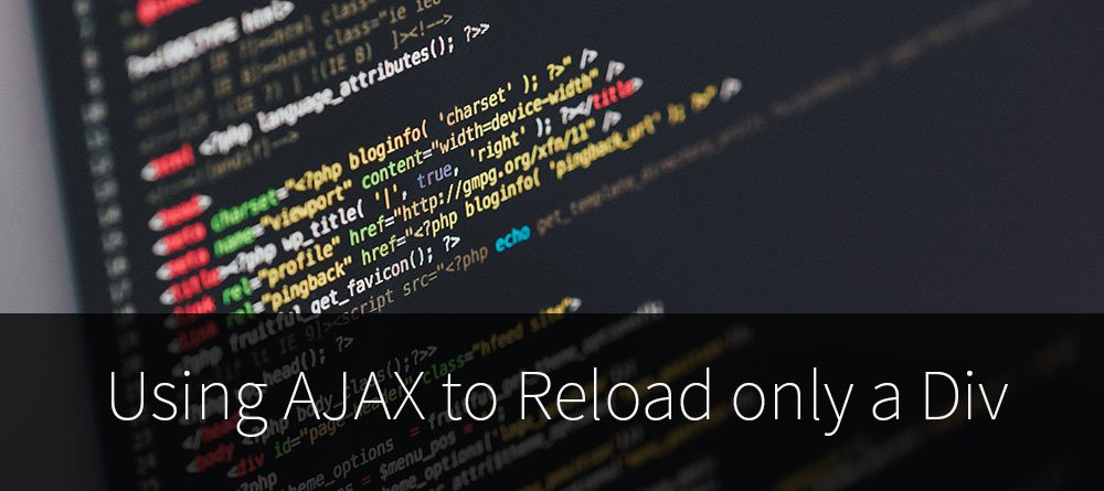 A quick easy guide to using ajax to reload only a div - Jquery refresh div ...