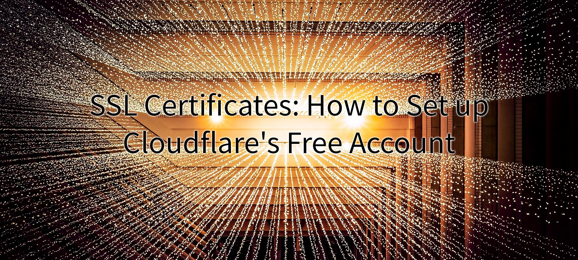 Ssl Certificates How To Set Up Cloudflares Free Account